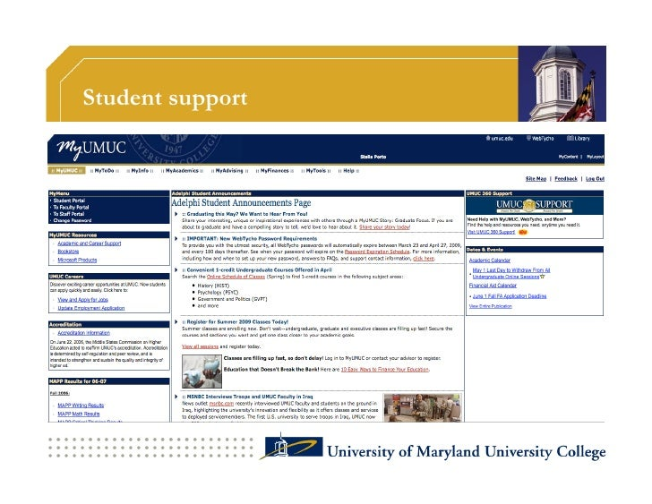 Student support                  UMUC is the responsible partner for all*              of student support functions:      ...