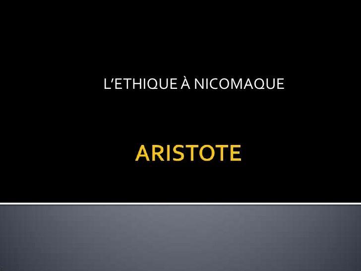 L'ETHIQUE À NICOMAQUE <br />                     ARISTOTE<br />