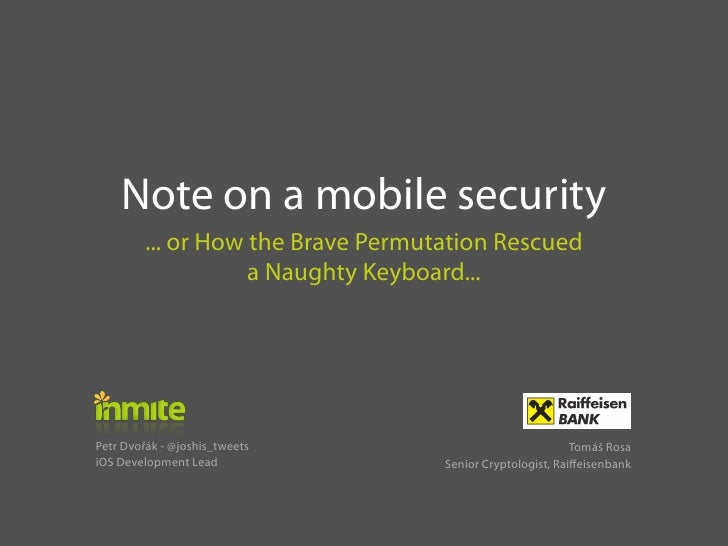 Note on a mobile security         ... or How the Brave Permutation Rescued                    a Naughty Keyboard...Petr Dv...