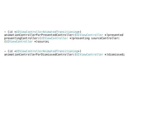 UIViewController UIViewController id <UIViewControllerTransitioningDelegate> transitioningDelegate animationControllerForP...