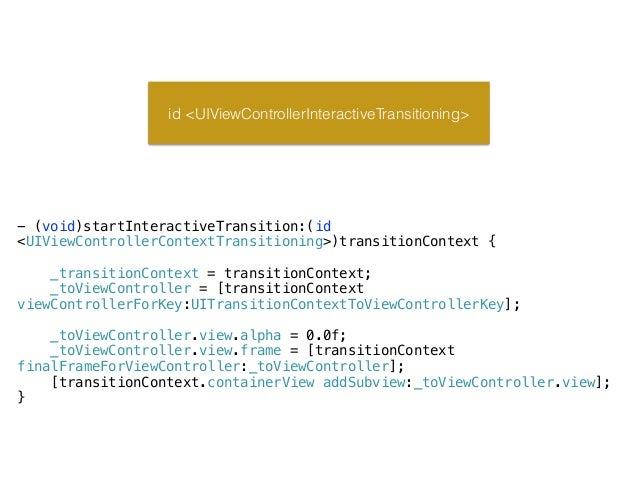 id <UIViewControllerInteractiveTransitioning> - (void)cancelInteractiveTransition { [_transitionContext cancelInteractiveT...