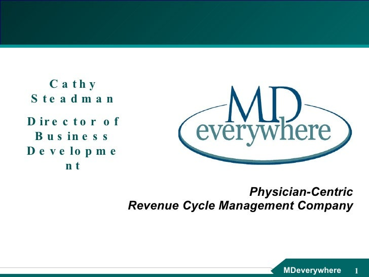 Physician-Centric Revenue Cycle Management Company Cathy Steadman Director of Business Development