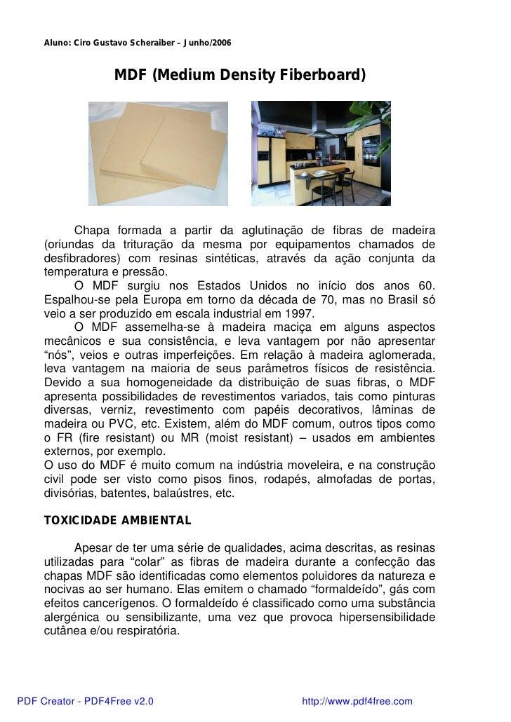 Aluno: Ciro Gustavo Scheraiber – Junho/2006                     MDF (Medium Density Fiberboard)            Chapa formada a...