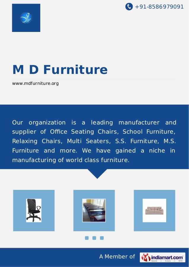 +91-8586979091 A Member of M D Furniture www.mdfurniture.org Our organization is a leading manufacturer and supplier of Offi...