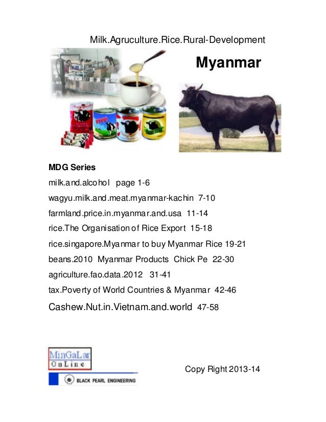 MDG Series milk.and.alcohol page 1-6 wagyu.milk.and.meat.myanmar-kachin 7-10 farmland.price.in.myanmar.and.usa 11-14 rice....