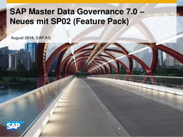 SAP Master Data Governance 7.0 – NeuesmitSP02 (Feature Pack)  August 2014, SAP AG