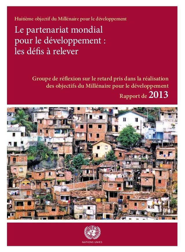Le partenariat mondial pour le développement : les défis à relever Huitième objectif du Millénaire pour le développement ...