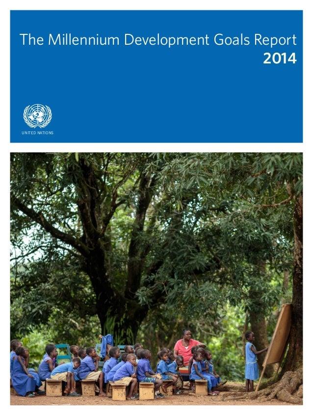 asdf The Millennium Development Goals Report 2014 UNITED NATIONS