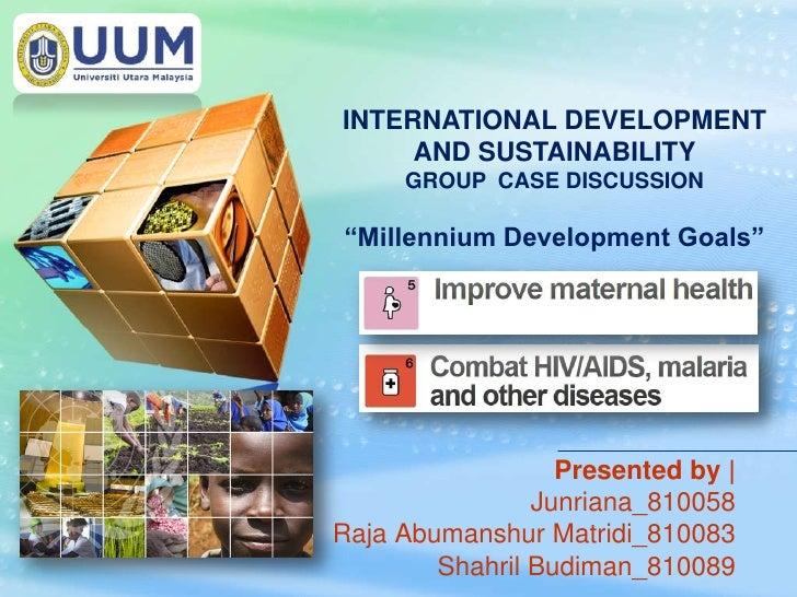 "LOGO       INTERNATIONAL DEVELOPMENT            AND SUSTAINABILITY            GROUP CASE DISCUSSION       ""Millennium Deve..."