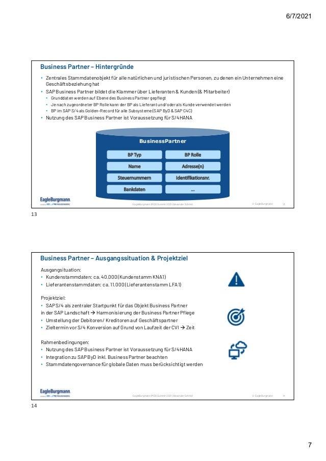 6/7/2021 7 © EagleBurgmann 13 EagleBurgmann | MDG Summit 2021 | Alexander Schmid • Zentrales Stammdatenobjekt für alle nat...