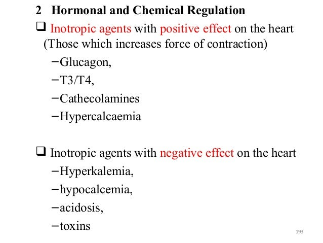 2 Hormonal and Chemical Regulation  Inotropic agents with positive effect on the heart (Those which increases force of co...