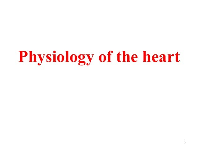 Physiology of the heart 5