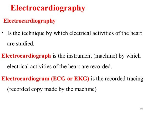 Electrocardiography Electrocardiography • Is the technique by which electrical activities of the heart are studied. Electr...