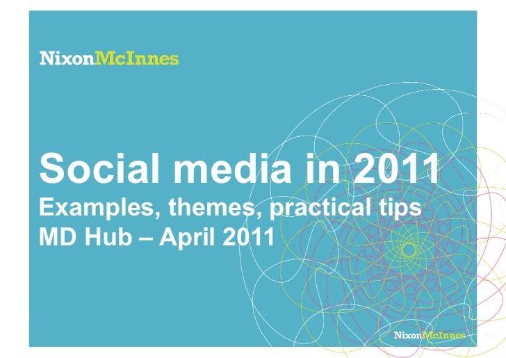 Social media in 2011Examples, themes, practical tipsMD Hub – April 2011