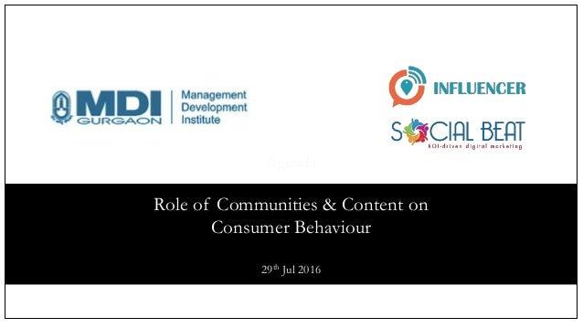 Agenda Role of Communities & Content on Consumer Behaviour 29th Jul 2016