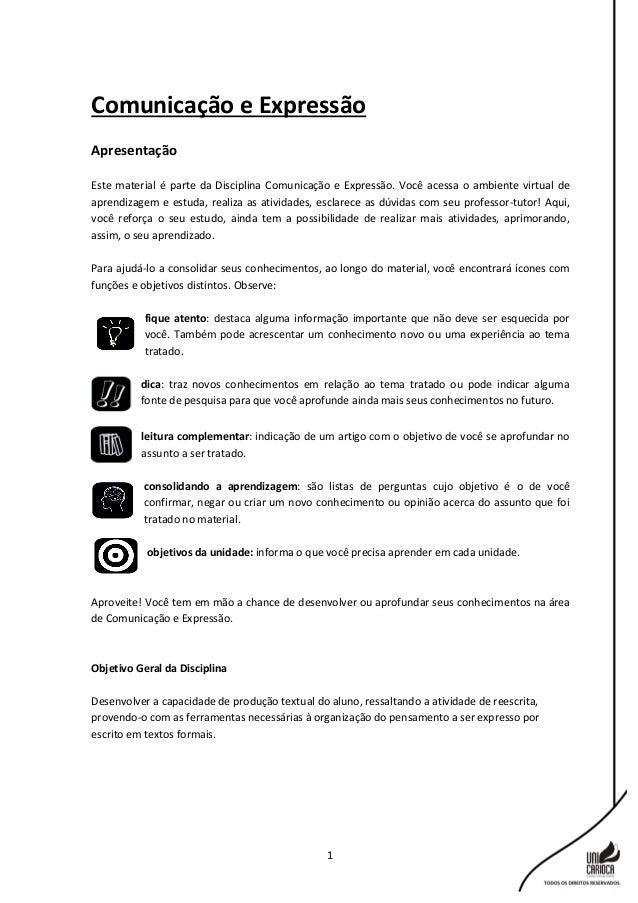 1 Comunicação e Expressão Apresentação Este material é parte da Disciplina Comunicação e Expressão. Você acessa o ambiente...