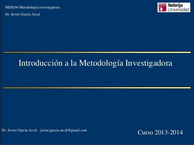 LS5168 – Gestión de Proyectos Tecnológicos MDI106 Metodología investigadora Dr. Javier García Arcal MF5119 – Oficina Técni...