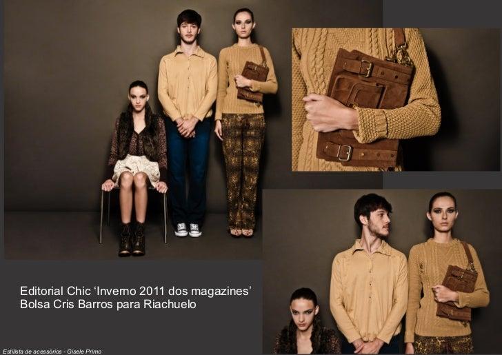 Editorial Chic 'Inverno 2011 dos magazines'      Bolsa Cris Barros para RiachueloEstilista de acessórios - Gisele Primo