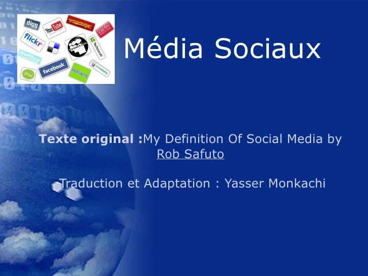 Texte original : My Definition Of Social Media by  Rob Safuto   Traduction et Adaptation   :  Yasser  Monkachi