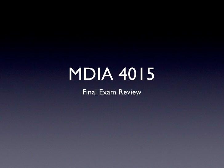 MDIA 4015  Final Exam Review