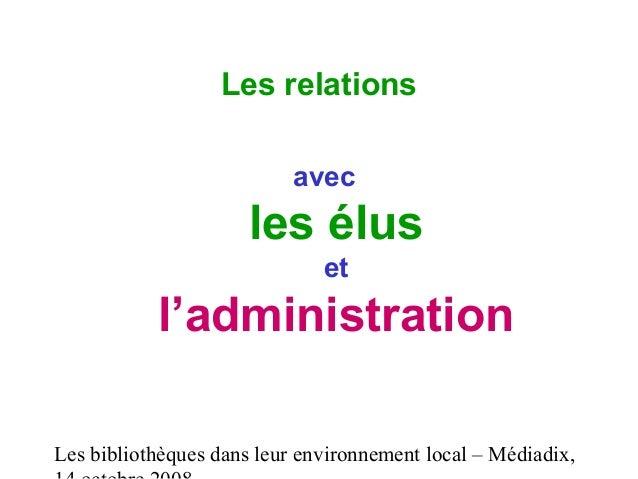 Les bibliothèques dans leur environnement local – Médiadix, Les relations avec les élus et l'administration