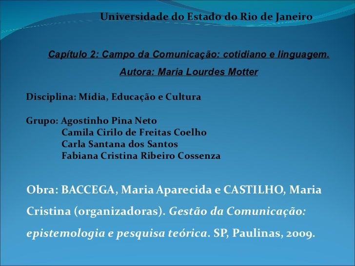Obra: BACCEGA, Maria Aparecida e CASTILHO, Maria Cristina (organizadoras).  Gestão da Comunicação: epistemologia e pesquis...