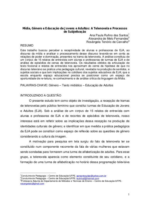 Mídia, Gênero e Educação de Jovens e Adultos: A Telenovela e Processos de Subjetivação Ana Paula Rufino dos Santos1 Alexan...