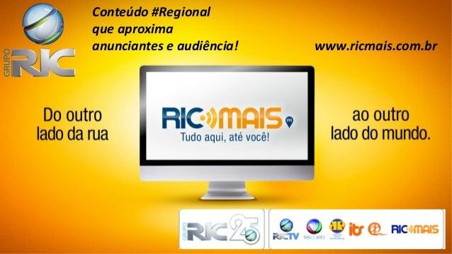 Conteúdo #Regionalque aproximaanunciantes e audiência!   www.ricmais.com.br
