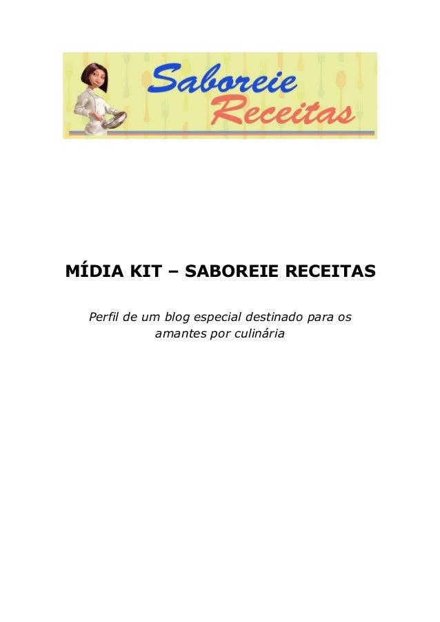 MÍDIA KIT – SABOREIE RECEITAS Perfil de um blog especial destinado para os amantes por culinária
