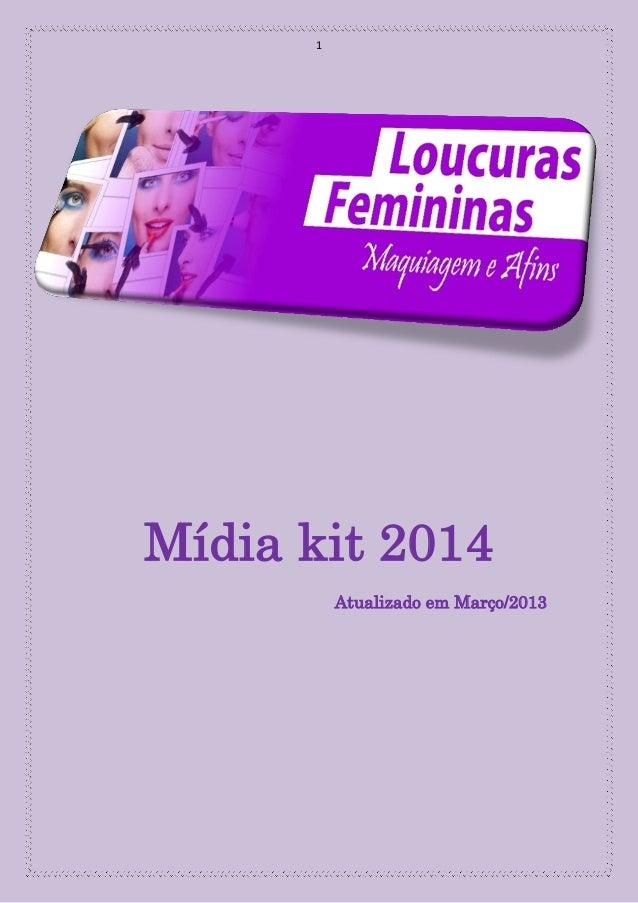 1 Mídia kit 2014 Atualizado em Março/2013