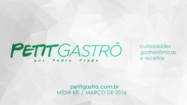 Mídia Kit 2016 - Site Petit Gastrô