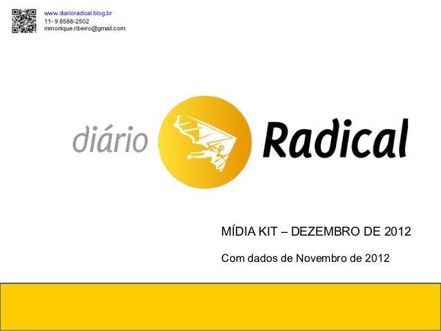 www.diarioradical.blog.br11- 9 8588-2502mmonique.ribeiro@gmail.com                             MÍDIA KIT – DEZEMBRO DE 201...
