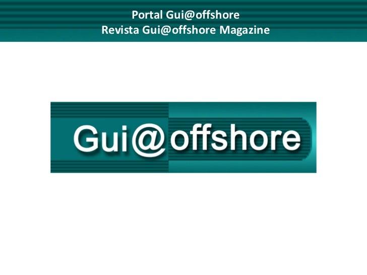 Portal Gui@offshoreRevista Gui@offshore Magazine