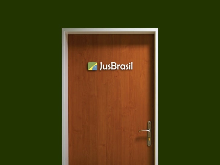 O JusBrasil  O JusBrasil é o maior portal de informação pública nacional.  Hoje, são 750 mil advogados no Brasil. No JusBr...