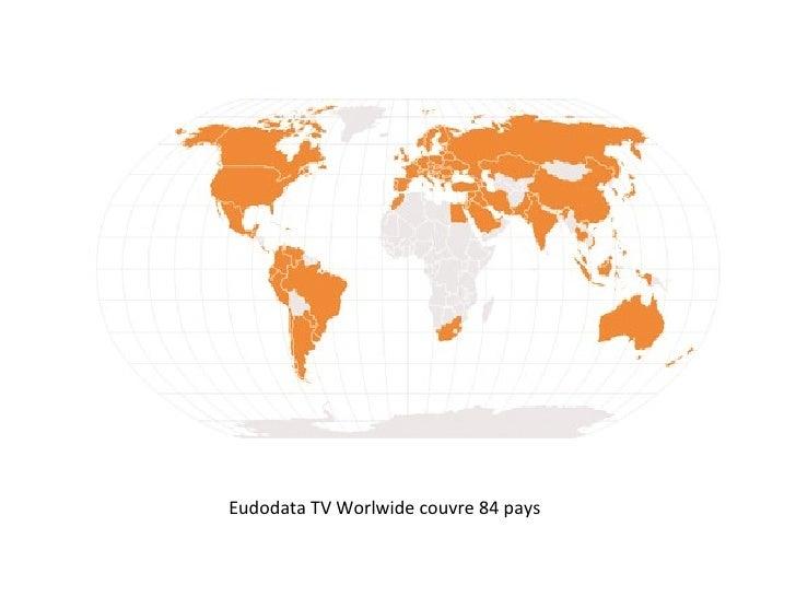 Eudodata TV Worlwide couvre 84 pays