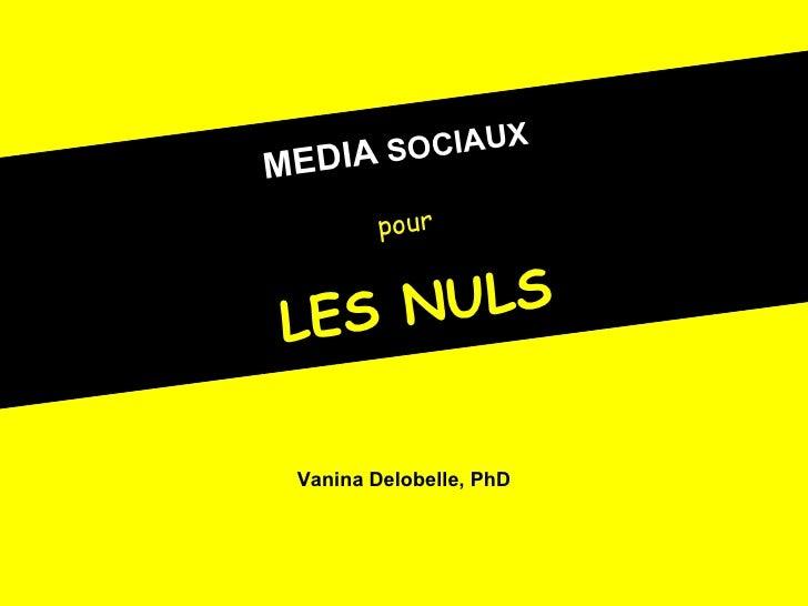 MEDIA   SOCIAUX pour LES NULS Vanina Delobelle, PhD