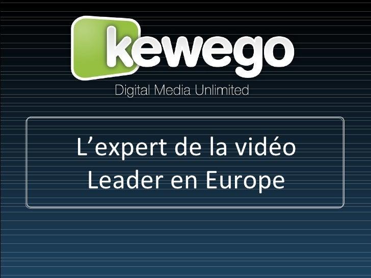 L'expert de la vidéo Leader en Europe