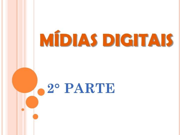 MÍDIAS DIGITAIS2° PARTE