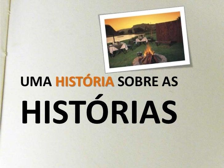 UMA HISTÓRIA SOBRE as histórias<br />