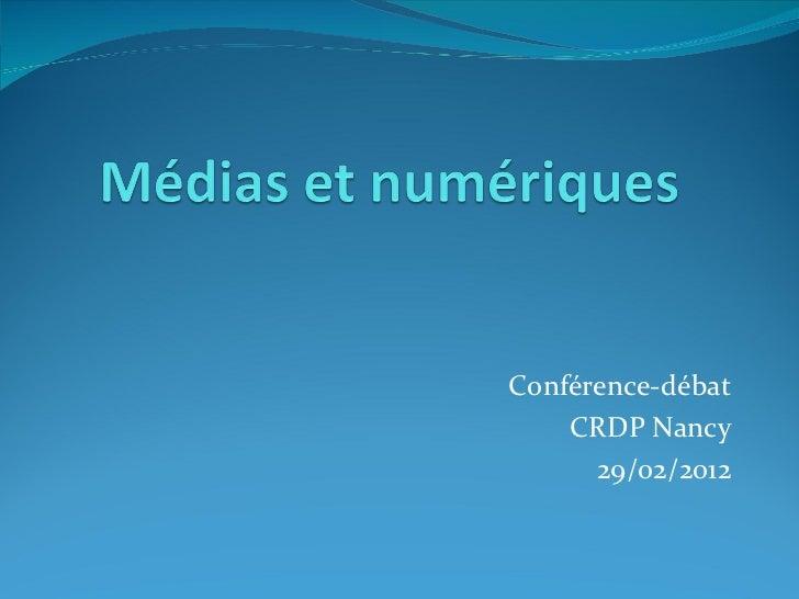 Conférence-débat CRDP Nancy 29/02/2012