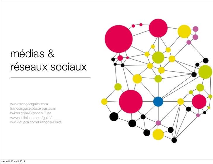 médias &       réseaux sociaux       www.francoisguite.com       francoisguite.posterous.com       twitter.com/FrancoisGui...