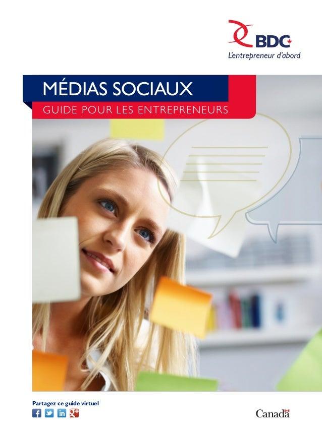 MÉDIAS SOCIAUX   GUIDE POUR LES ENTREPRENEURSPartagez ce guide virtuel