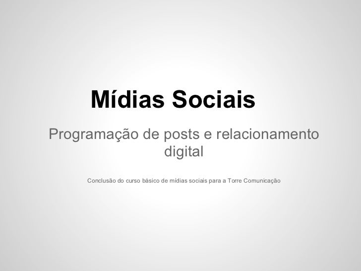 Mídias SociaisProgramação de posts e relacionamento               digital     Conclusão do curso básico de mídias sociais ...