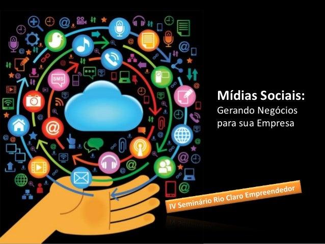 Mídias Sociais:Gerando Negóciospara sua Empresa