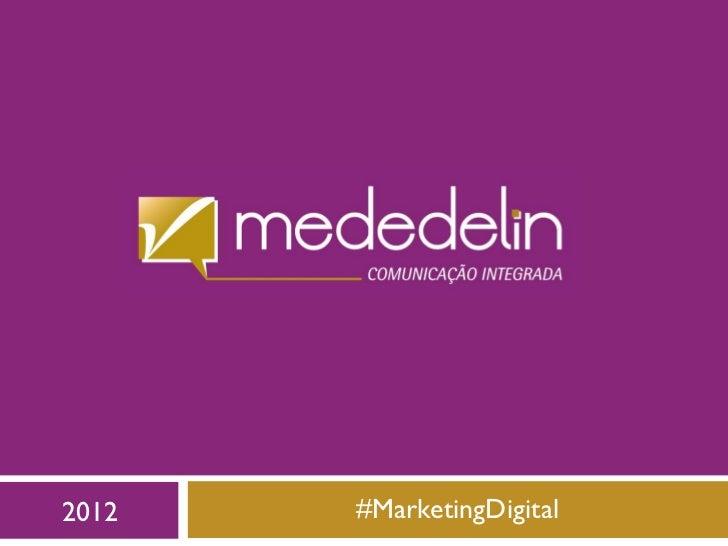 2012   #MarketingDigital