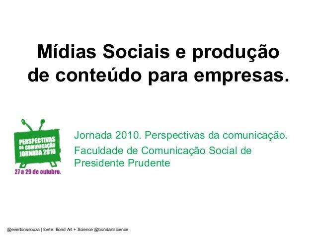 Mídias Sociais e produção de conteúdo para empresas. Jornada 2010. Perspectivas da comunicação. Faculdade de Comunicação S...