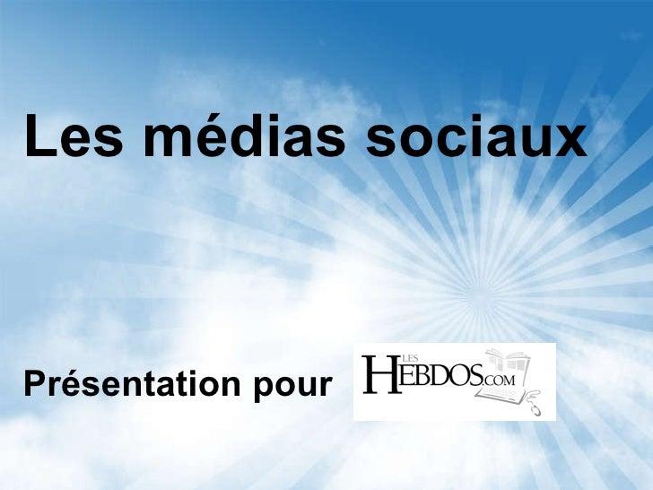 Les médias sociaux Présentation  pour