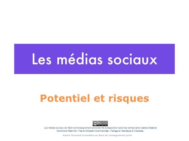 Les médias sociaux Potentiel et risques Karine Thonnard Conseillère au Récit de l'enseignement privé