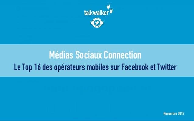Novembre 2015 Médias Sociaux Connection Le Top 16 des opérateurs mobiles sur Facebook et Twitter