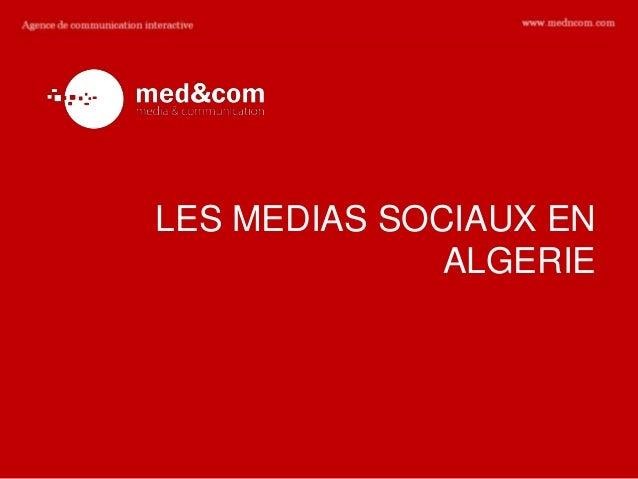 LES MEDIAS SOCIAUX EN              ALGERIE